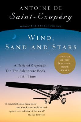 Wind, Sand and Stars, ANTOINE DE SAINT-EXUPERY
