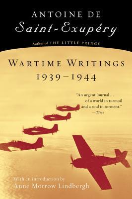 Wartime Writings 1939-1944, Antoine de Saint-Exupery
