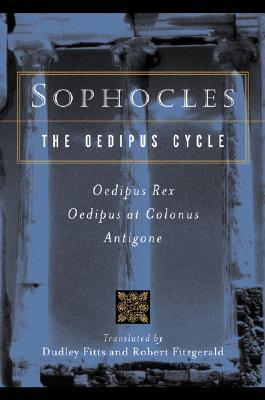 """Sophocles, The Oedipus Cycle: Oedipus Rex, Oedipus at Colonus, Antigone"", Sophocles"