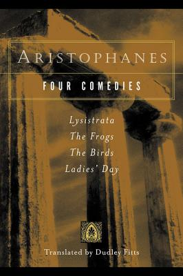 Image for Aristophanes: Four Comedies [Paperback] Aristophanes; Aristophanes, Dudley and Fitts, Dudley