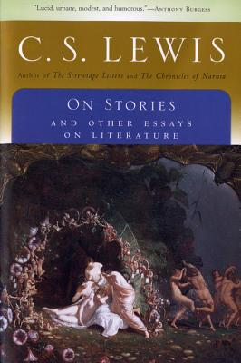 On Stories : And Other Essays on Literature, C.S. LEWIS