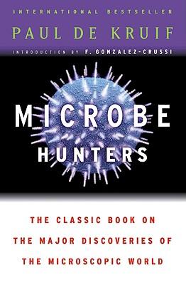 """Microbe Hunters, """"Kruif, Paul de"""""""
