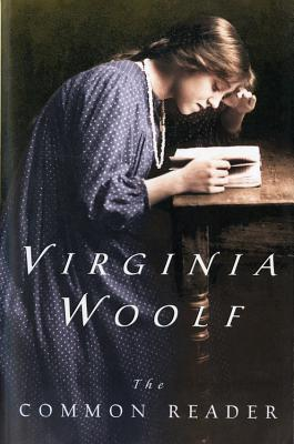 """""""The Common Reader: First Series, Annotated Edition"""", """"Woolf, Virginia"""""""