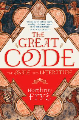 """Great Code: The Bible and Literature, """"Frye, Northrop"""""""