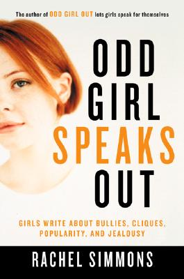 Image for Odd Girl Speaks Out: Girls Write about Bullies, Cliques, Popularity, and Jealousy