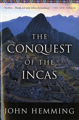 The Conquest of the Incas, Hemming, John