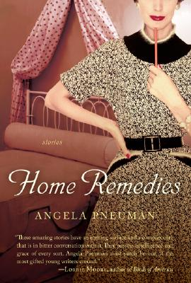 "Home Remedies (Harvest Original), ""Pneuman, Angela"""