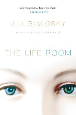 "Life Room, ""Bialosky, Jill"""