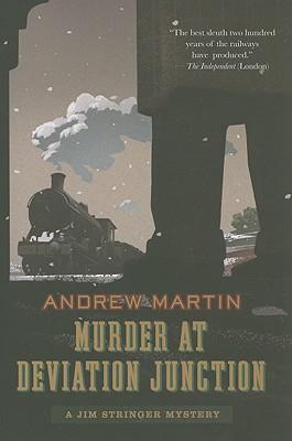 "Murder at Deviation Junction: A Jim Stringer Mystery, ""Martin, Andrew"""