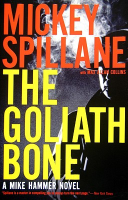 "Goliath Bone, ""Spillane, Mickey; Collins, Max"""