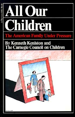 Image for All Our Children: The American Family Under Pressure