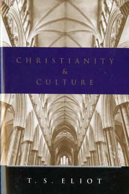 Christianity and Culture, T. S. ELIOT