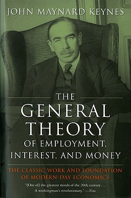 The General Theory of Employment, Interest, and Money, Keynes, John Maynard