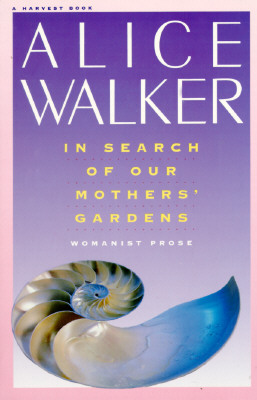 Image for In Search of Our Mothers' Gardens; Womanist Prose By Alice Walker