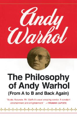 Image for PHILOSOPHY OF ANDY WARHOL : FROM A TO B