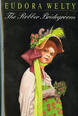 "The Robber Bridegroom, ""Welty, Eudora"""