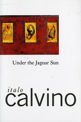 "Under the Jaguar Sun, ""Calvino, Italo"""