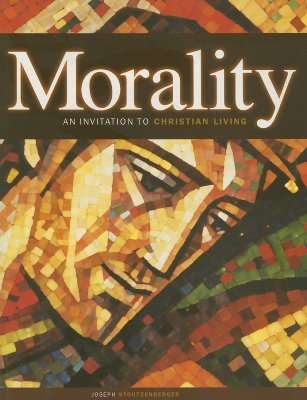 Image for Morality: An Invitation to Christian Living