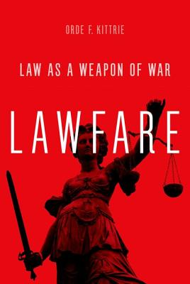 Image for Lawfare: Law as a Weapon of War
