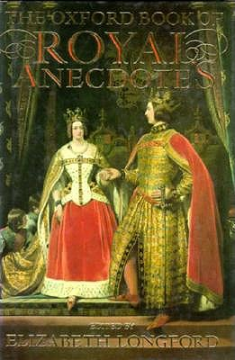 Image for The Oxford Book of Royal Anecdotes