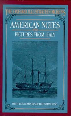 Image for AMERICAN NOTES AND PICTURES FROM ITALY OXFORD ILLUSTRATED