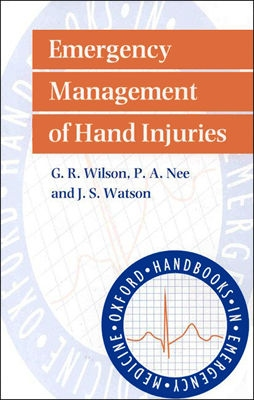 Image for Emergency Management of Hand Injuries (Oxford Handbooks in Emergency Medicine)