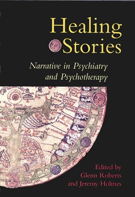 Image for Healing Stories: Narrative in Psychiatry and Psychotherapy