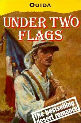 Image for Under Two Flags: A Story of the Household and the Desert (Oxford Popular Fiction)