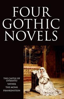 Image for Four Gothic Novels: The Castle of Otranto; Vathek; The Monk; Frankenstein (World's Classics)