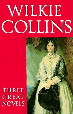 Image for Three Great Novels: The Woman in White; The Moonstone; The Law and the Lady