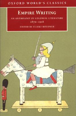 Image for Empire Writing: An Anthology of Colonial Literature 1870-1918 (Oxford World's Classics)