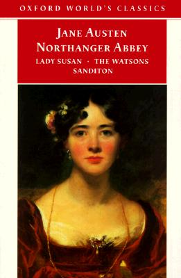 Image for Northanger Abbey, Lady Susan, The Watsons, and Sanditon (Oxford World's Classics)