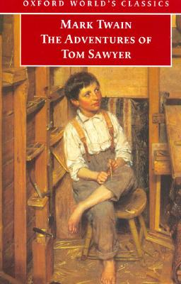 The Adventures of Tom Sawyer (Oxford World's Classics), Twain, Mark