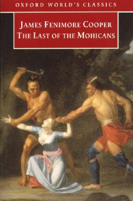 The Last of the Mohicans (Oxford World's Classics), Cooper, James Fenimore