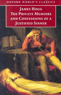 Image for The Private Memoirs and Confessions of a Justified Sinner: Written by Himself, With a Detail of Curious Traditionary Facts and Other Evidence by the Editor