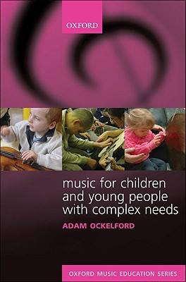 Image for Music for Children and Young People with Complex Needs (Oxford Music Education)