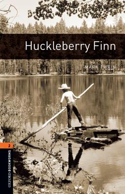 Huckleberry Finn  (The Oxford Bookworms Library:  Level 2), Mark Twain