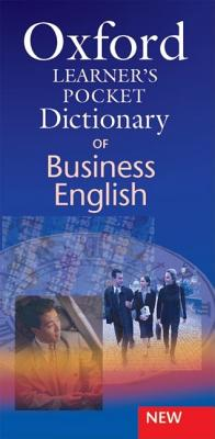 Image for Oxford Learners Pocket Dictionary of Business English  Essential Business Vocabulary in Your Pocket.  Essential Business Vocabulary in Your Pocket