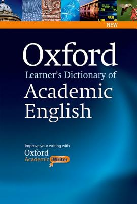 Image for Oxford Learner's Dictionary of Academic English  Helps Students Learn the Language They Need to Write Academic English, Whatever Their Chosen Subject.  Helps Students Learn the Language They Need to Write Academic English, Whatever Their Chosen Subject