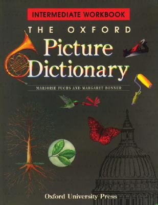 Image for The Oxford Picture Dictionary: Intermediate Workbook (The Oxford Picture Dictionary Program)