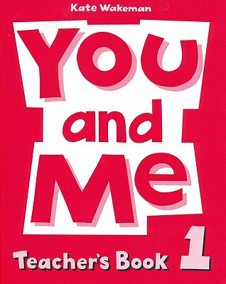 Image for You and Me: 1: Teacher's Book