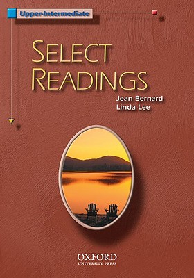 Select Readings Upper-Intermediate: Student Book, Bernard, Jean; Lee, Linda