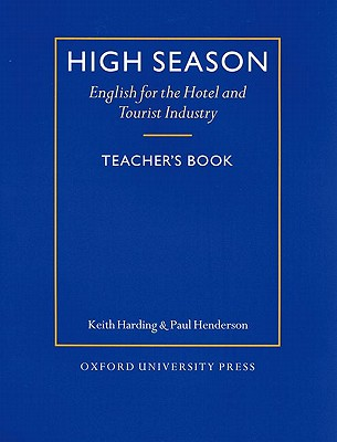 Image for High Season: Teacher's Book  English for the Hotel and Tourist Industry