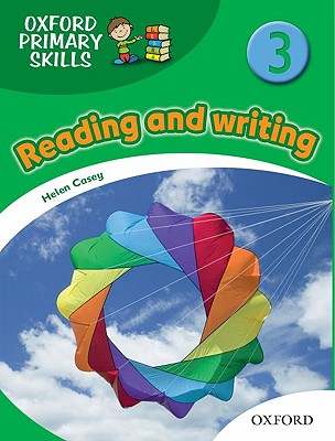 Oxford Primary Skills Reading and Writing 3 Skills Book, Casey, Helen