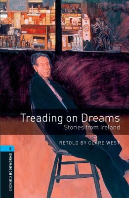 Image for Treading on Dreams: Oxford Bookworms Stage 5  Stories from Ireland