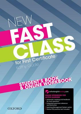 Image for New Fast Class: Student's Book and Online Workbook  Cambridge English: First (FCE) Exam Course with Supported Practice Online