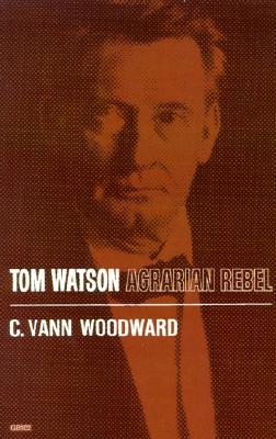 Tom Watson: Agrarian Rebel (Galaxy Book), Woodward, C. Vann