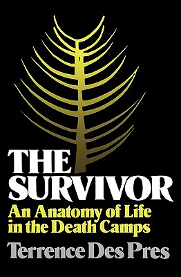 "The Survivor: An Anatomy of Life in the Death Camps, ""Des Pres, Terrence"""