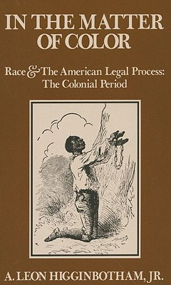 Image for In the Matter of Color: Race and the American Legal Process: The Colonial Period