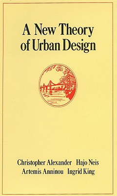 Image for A New Theory of Urban Design (Center for Environmental Structure Series)